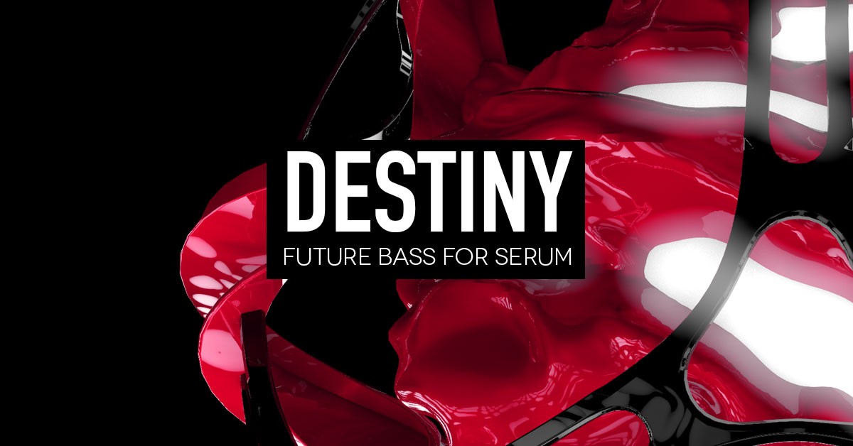 Future Bass Presets for Serum - DESTINY by 7 SKIES & DG