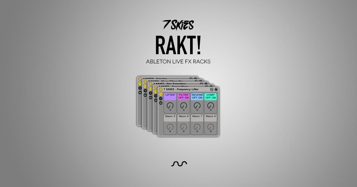 Free Ableton Racks - RAKT Fx Vol 1 By 7 SKIES   Standalone-Music
